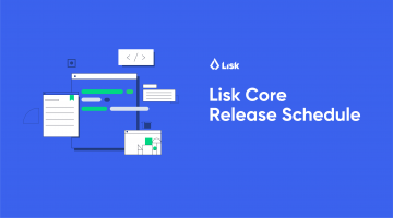 Lisk Core Development Schedule