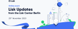 Lisk Updates from the Lisk Center Berlin